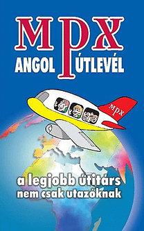 Zombori Ferenc: MPX Angol útlevél - A legjobb útitárs nem csak utazóknak
