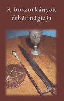 Nagy András Pál (szerk.): A boszorkányok fehérmágiája