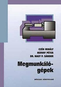 Czéh Mihály, Hervay Péter, Dr. Nagy P. Sándor: Megmunkálógépek - 59230