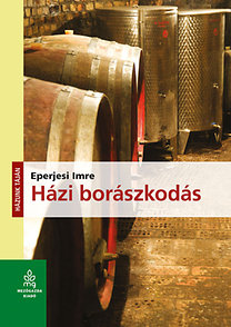 Eperjesi Imre: Házi borászkodás