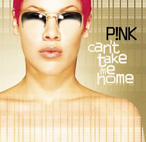 Pink: Can't Take Me Home