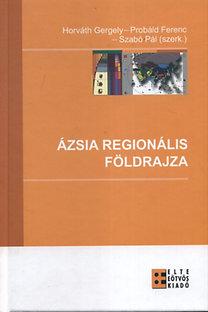 Dr. Próbáld Ferenc, Horváth Gergely, Szabó P. (szerk.): Ázsia regionális földrajza