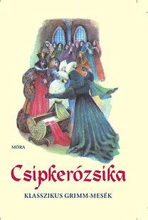 Grimm testvérek: Csipkerózsika - Klasszikus Grimm-mesék