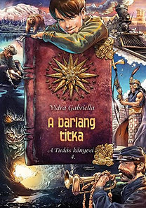 Vidra Gabriella: A barlang titka - A Tudás könyvei 4.