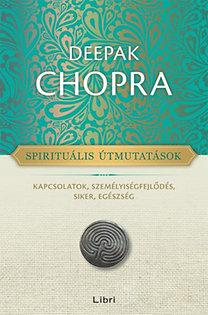 Deepak Chopra: Spirituális útmutatások