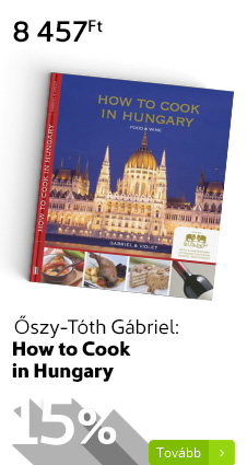 Őszy-Tóth Gábriel: How to Cook in Hungary