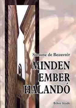 Simone de Beauvoir: Minden ember halandó