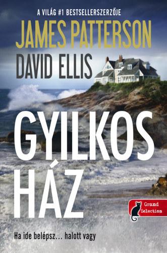 James Patterson, David Ellis: Gyilkos ház