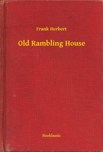 Frank herbert old rambling house bookline for Classic house zene