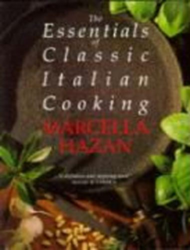 Hazan marcella the essentials of classic italian cooking for Classic house zene