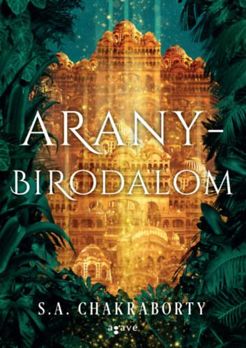S.A. Chakraborty: Aranybirodalom