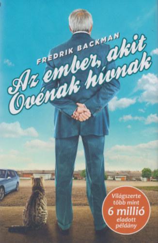 Fredrik Backman: Az ember, akit Ovénak hívnak