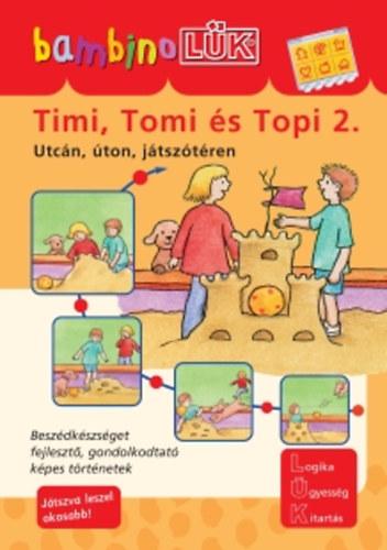 Török Ágnes (szerk ) Timi, Tomi és Topi 2  Utcán, úton