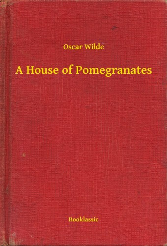 oscar wilde a house of pomegranates The project gutenberg ebook, a house of pomegranates, by oscar wilde this  ebook is for the use of anyone anywhere in the united states and most other.