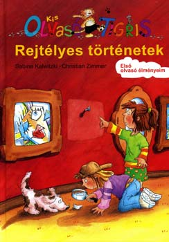 Sabine Kalwitzki; Christian Zimmer: Kis Olvasó Tigris - Rejtélyes történetek - Kis Olvasó Tigris