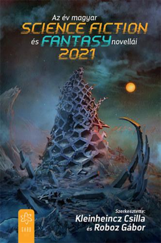 Kleinheincz Csilla, Roboz Gábor: Az év magyar science fiction és fantasy novellái 2021