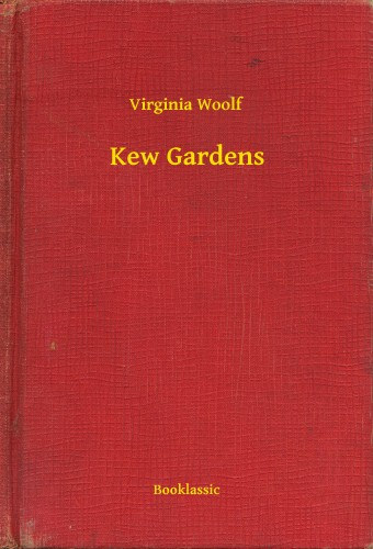 kew gardens virginia wolf Kew gardens is a short story by the english author virginia woolf it was first  published privately in 1919, then more widely in 1921 in the collection monday or .