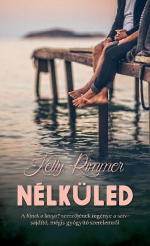 Kelly Rimmer: Nélküled