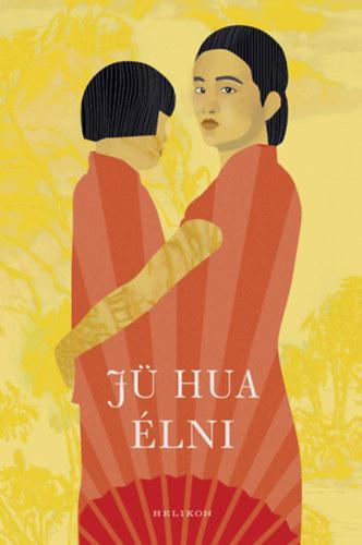 Jü Hua: Élni
