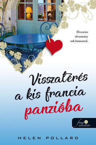 Helen Pollard: Visszatérés a kis francia panzióba