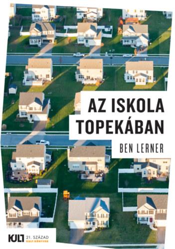Ben Lerner: Az iskola Topekában
