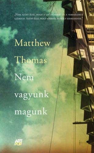 Matthew Thomas: Nem vagyunk magunk