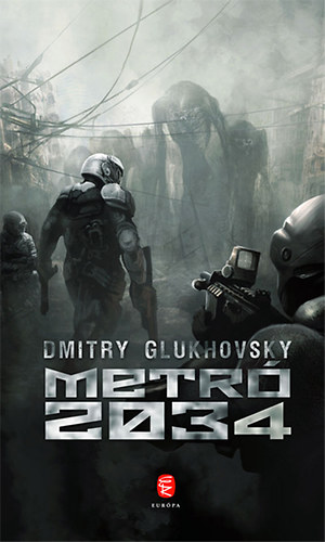 Dmitry Glukhovsky: Metró 2034