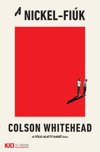 Colson Whitehead: A Nickel-fiúk