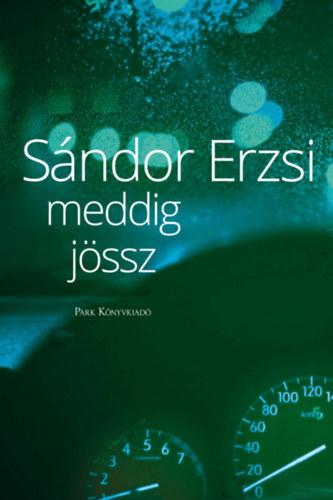 Sándor Erzsi: Meddig jössz