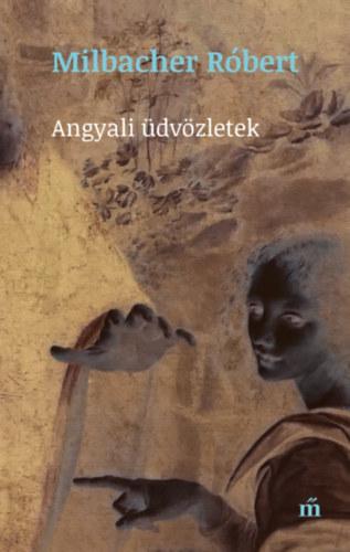 Milbacher Róbert: Angyali üdvözletek