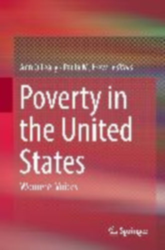 a study of the poverty in the united states Twenty-three states had poverty rates for children that were lower than the national average, 16 states and the district of columbia had rates that were higher than the national average, and 11 states had rates that were not measurably different from the national average.