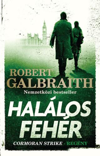 Robert Galbraith (J. K. Rowling): Halálos fehér