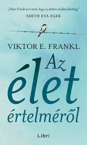 Viktor E. Frankl: Az élet értelméről