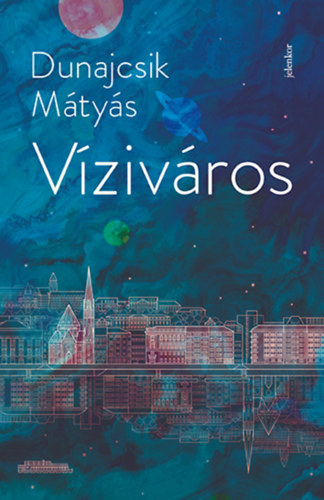 Dunajcsik Mátyás: Víziváros