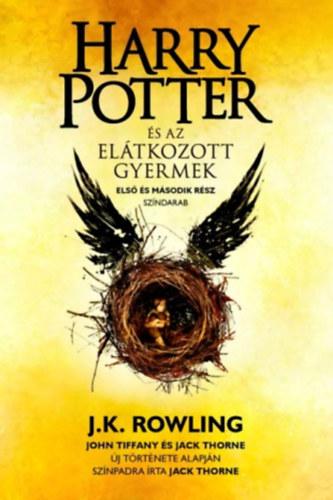 J. K. Rowling; Jack Thorne; John Tiffany: Harry Potter és az elátkozott gyermek
