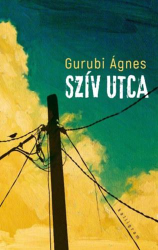 Gurubi Ágnes: Szív utca