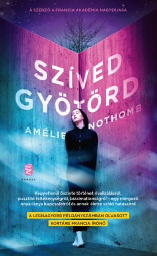 Amélie Nothomb: Szíved gyötörd