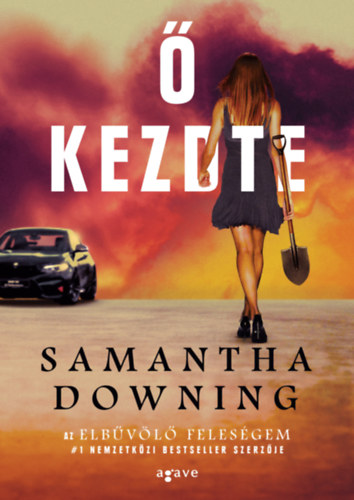 Samantha Downing: Ő kezdte