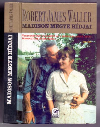 Robert James Waller Madison megye hídjai Negyvenévesen is