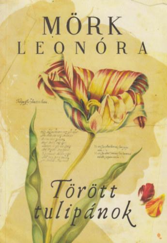 Mörk Leonóra: Törött tulipánok