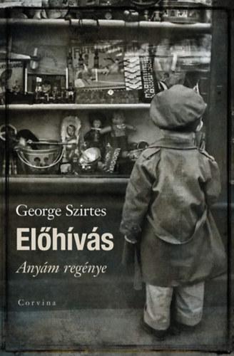 George Szirtes: Előhívás