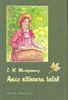 Lucy Maud Montgomery: Anne otthonra talál
