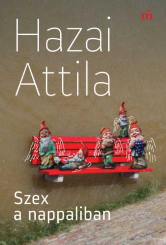 Hazai Attila: Szex a nappaliban