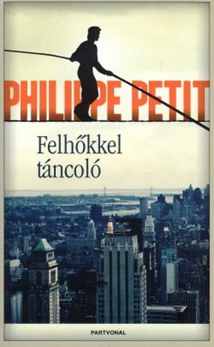 Philippe Petit: Felhőkkel táncoló - Drótkötélen az ikertornyok között