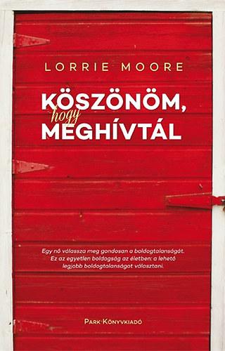 Lorrie Moore: Köszönöm, hogy meghívtál