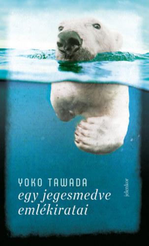Yoko Tawada: Egy jegesmedve emlékiratai