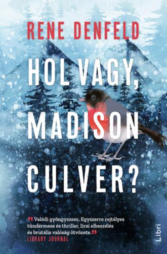 Rene Denfeld: Hol vagy, Madison Culver?