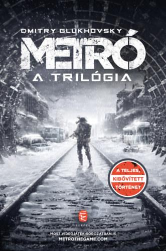 Dmitry Glukhovsky: Metró - A trilógia