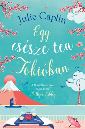 Julie Caplin: Egy csésze tea Tokióban