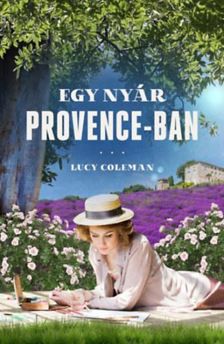 Lucy Coleman: Egy nyár Provence-ban